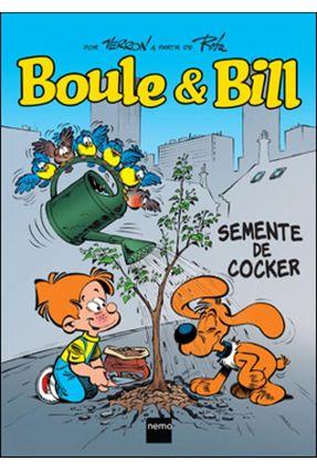 Boule & Bill - Semente de Cocker - Verron,Laurent   Tagrny.org