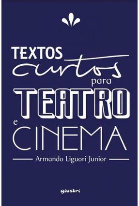 Textos Curtos Para Teatro E Cinema - ri Junior,Armando Liguo pdf epub