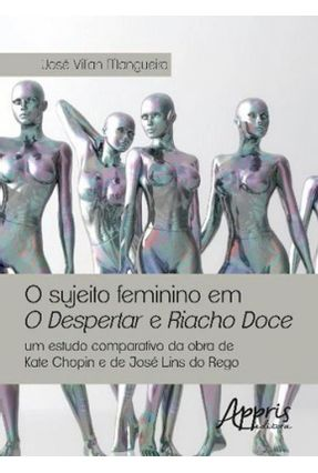 O Sujeito Feminino Em O Despertar E Riacho Doce - Mangueira,José Vilian   Tagrny.org