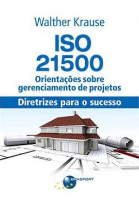 Iso 21500 - Orientações Sobre Gerenciamento de Projetos - Diretrizes Para o Sucesso - Krause,Walther pdf epub