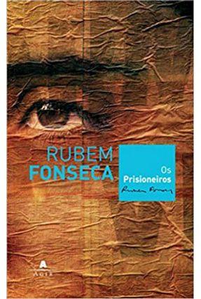 Os Prisioneiros - Fonseca,Rubem | Hoshan.org