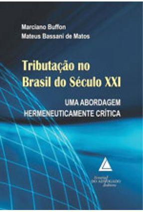 Tributação No Brasil do Século XXI - Buffon,Marciano Matos,Mateus Bassani De | Hoshan.org