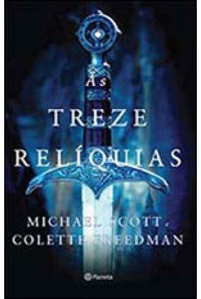 As Treze Relíquias - Scott,Michael Freedman,Collete   Tagrny.org