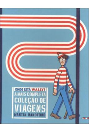 Onde Está Wally ? - A Mais Completa  Coleção de Viagens