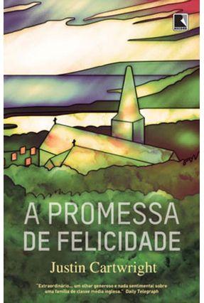 A Promessa de Felicidade - Cartwright,Justin | Hoshan.org