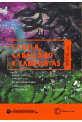 Cabala , Cabalismo e Cabalistas - Col. De Estudos Judaicos - Idel,Moshe Outros Senkman,Leonardo Assis,Yom Tov | Tagrny.org