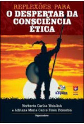 Reflexões para o Despertar da Consciência Ética - Canto Piron Donadon,Adriana Maria Wienlich,Noberto Carlos | Nisrs.org