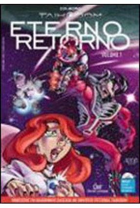 Eterno Retorno -vol. 1 -  Col. Taikodom - Ferrara,Eduardo Castro,Roctavio de | Hoshan.org