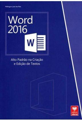 Word 2016 - Alto Padrão na Criação e Edição de Textos - Reis ,Wellington José Dos | Tagrny.org