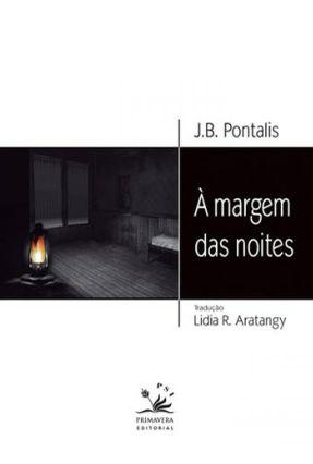 À Margem Das Noites - PONTALIS,JEAN BERTRAND | Tagrny.org