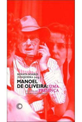 Manoel de Oliveira - Uma Presença - Estudos de Literatura e Cinema - Junqueira,Renata Soares pdf epub