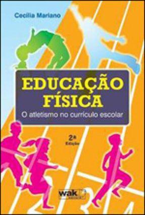 Educação Física - o Atletismo No Currículo Escolar - Mariano,Cecília | Hoshan.org
