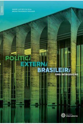 Política Externa Brasileira - Uma Introdução - Silva,André Luiz Reis da Riediger,Bruna Figueiredo | Hoshan.org