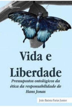 Vida E Liberdade - João Batista Farias Junior | Hoshan.org