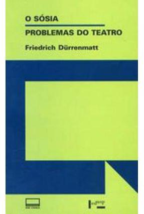 O Sósia - Problemas do Teatro - Col. Em Cena - Durrenmatt,Friedrich | Tagrny.org