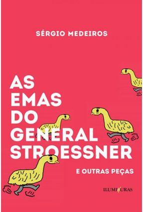 As Emas do General Stroessner e Outras Peças - Medeiros,Sérgio | Tagrny.org