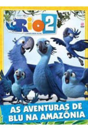 Rio 2 - As Aventuras de Blue na Amazônia - Astral Cultural | Nisrs.org