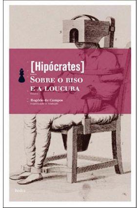 Sobre o Riso e a Loucura - Hipocrates | Hoshan.org