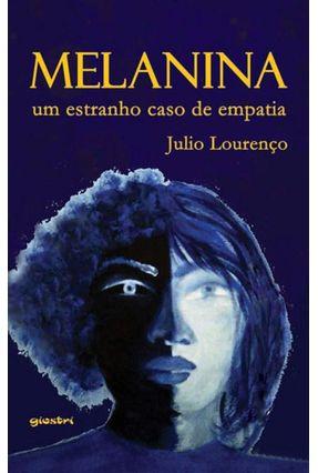 Melanina - Um Estranho Caso De Empatia - Julio Lourenço | Tagrny.org