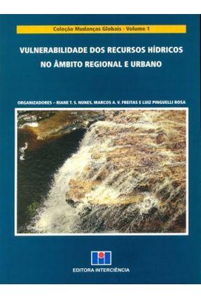 Vulnerabilidade Dos Recursos Hídricos No Âmbito Regional e Urbano - T. S. Nunes,Riane Freitas,Marcos A. V. | Nisrs.org