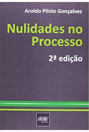 Nulidades No Processo - 2ª Ed. 2012 - Goncalves,Aroldo Plinio | Hoshan.org