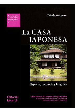 La Casa Japonesa - Espacio, Memoria Y Lenguaje - Nakagawa,Takeshi | Hoshan.org