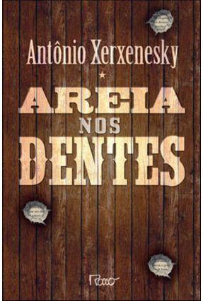 Areia nos Dentes - Xerxenesky,Antônio | Hoshan.org