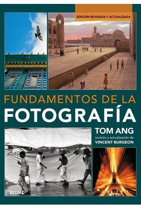 Fundamentos De La Fotografía - Ang,Tom Burgeon,Vincent   Hoshan.org