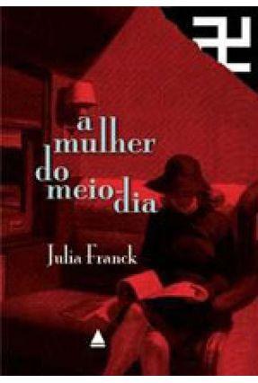 A Mulher do Meio - Dia - Franck,Julia | Tagrny.org