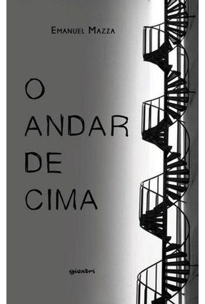 O Andar De Cima - Mazza ,Emanuel | Hoshan.org