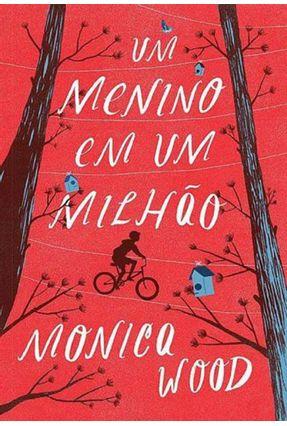 Um Menino Em Um Milhão - Wood,Monica | Hoshan.org