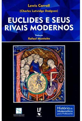 Euclides e Seus Rivais Modernos - Col. História da Matemática Para Professores - Carroll,Lewis | Hoshan.org