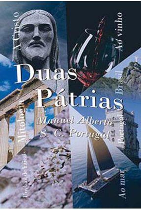 Duas Pátrias - Portugual,Manuel Alberto S. C. | Nisrs.org