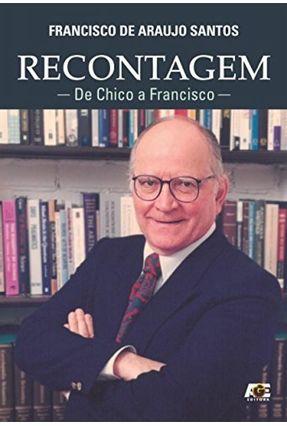Recontagem - de Chico A Francisco - Santos,Francisco De Araujo | Hoshan.org