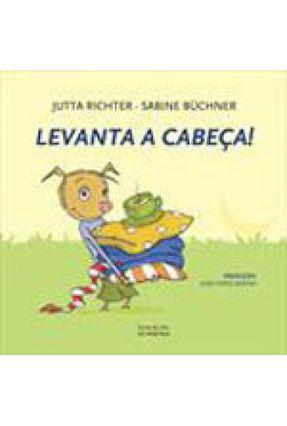 Levanta A Cabeça! - Col. Livros da Ilha - Richter,Jutta | Hoshan.org