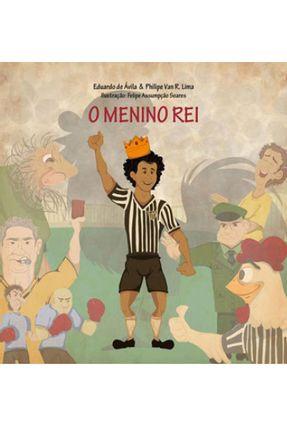 O  Menino Rei - Lima,Philipe Van R. Eduardo De Ávila   Nisrs.org