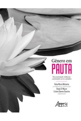 Gênero Em Pauta: Desconstruindo Violências, Construindo Novos Caminhos - Katia Maria Belisário | Tagrny.org