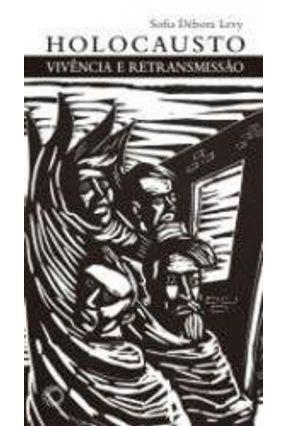 Holocausto - Vicência e Retransmissão - Levy,Sofia Débora | Tagrny.org