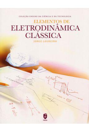 Elementos De Eletrodinâmica Clássica - Loureiro,Jorge | Tagrny.org