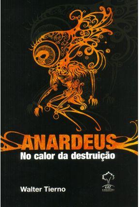 Anardeus - No Calor da Destruição - Tierno,Walter pdf epub