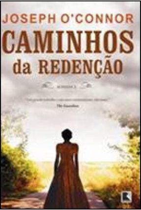 Caminhos da Redenção - O'connor,Joseph | Hoshan.org