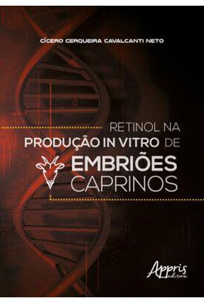 Retinol Na Produção In Vitro De Embriões Caprinos - Cícero Cerqueira Cavalcanti Neto | Tagrny.org