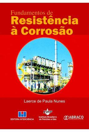 Fundamentos de Resistência À Corrosão - Nunes,Laerce de Paula | Hoshan.org