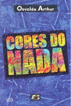 Cores do Nada - Vieira,Osvaldo Arthur Menezes | Nisrs.org