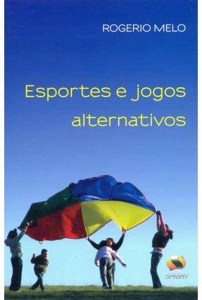 Esportes e Jogos Alternativos - Melo,Rogério | Tagrny.org