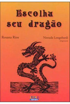 Escolha Seu Dragão - Rios,Rosana Longobardi,Nireuda | Hoshan.org