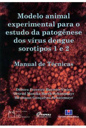 Modelo Animal Experimental Para o Estudo da Patogênese Dos Vírus Dengue Sorotipos 1 e 2 - Ferreira Barreto Vieira,Debora | Hoshan.org