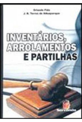 Inventários, Arrolamentos e Partilhas - 10ª Ed. 2011 - Albuquerque,J. B. Torres de Fida,Orlando pdf epub