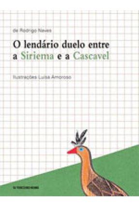 O Lendário Duelo Entre A Siriema e A Cascavel - Naves,Rodrigo   Hoshan.org