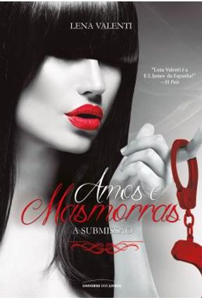 Amos e Masmorras - A Submissão - Vol. I - Valenti,Lena | Tagrny.org